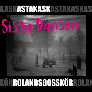 ASTA KASK / ROLANDS GOSSKÖR – Splitt