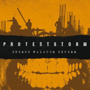 PROTESTSTORM – Tidens malande tänder