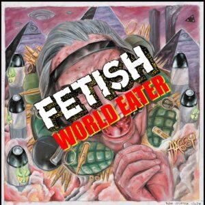 FETISH – World Eater
